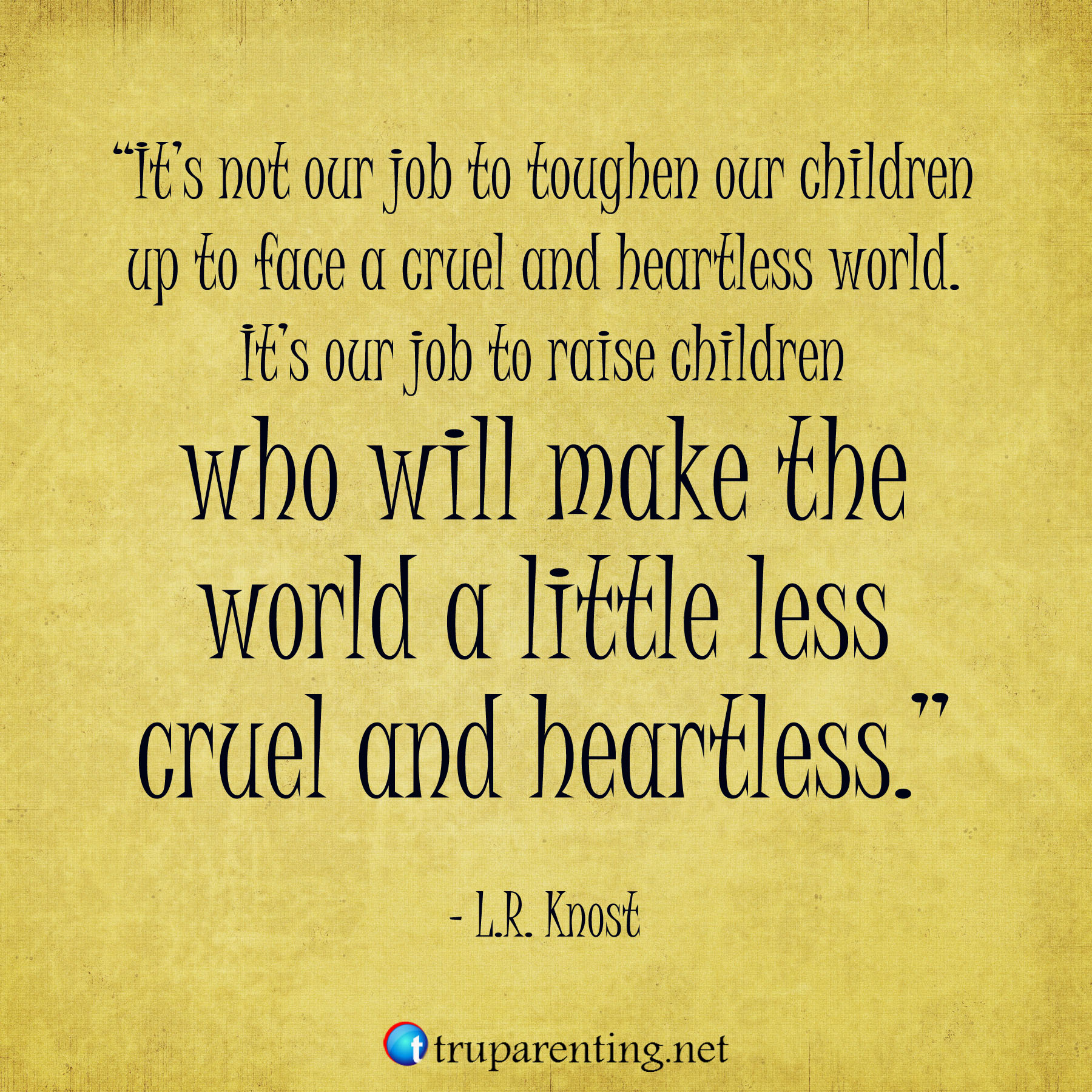 Inspirational Quotes For Children From Parents: 30 Inspiring Parenting Quotes That Teach TRU Parenting