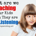 What are we teaching when they're not listening