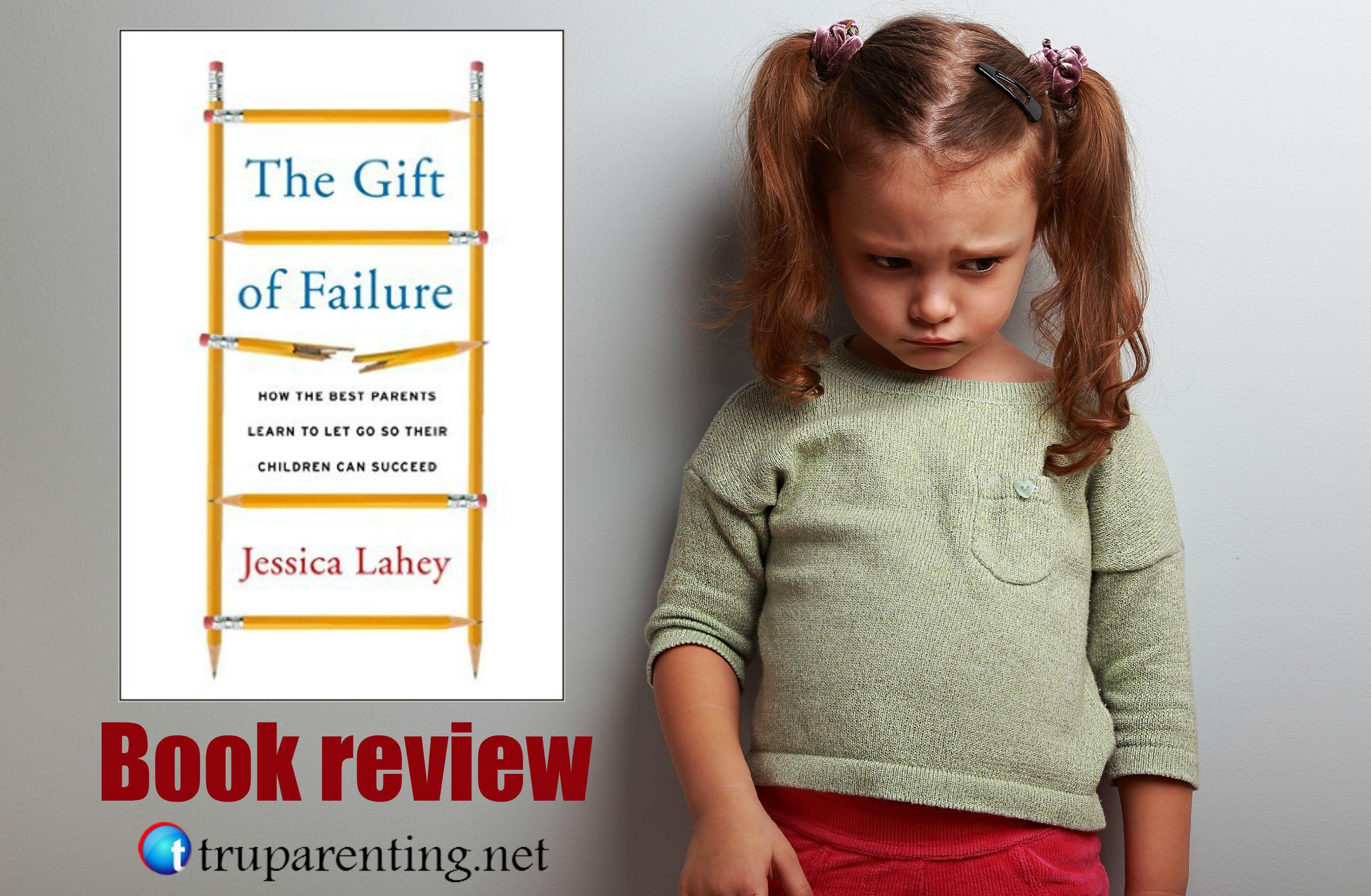 The Gift of Failure Book review - TRU ParentingTRU Parenting